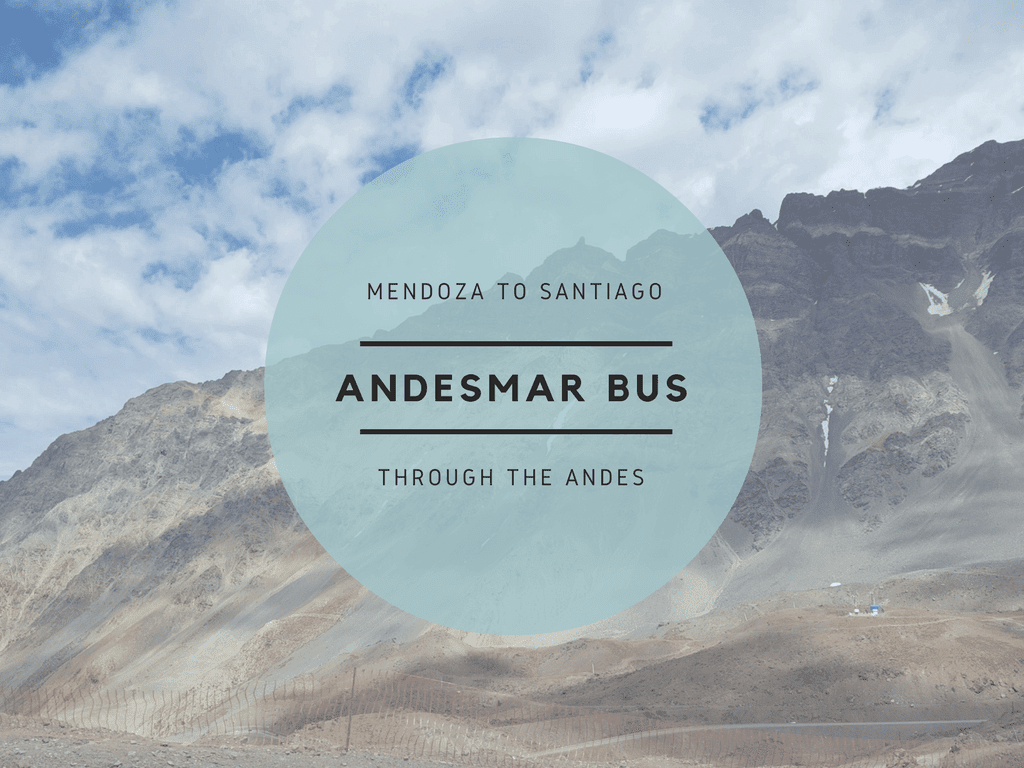 Mendoza to Santiago Bus: A review of Andesmar bus through the Andes Mountains