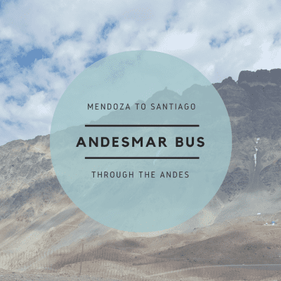 Mendoza to Santiago Bus: A review of Andesmar bus through the Andes Mountains