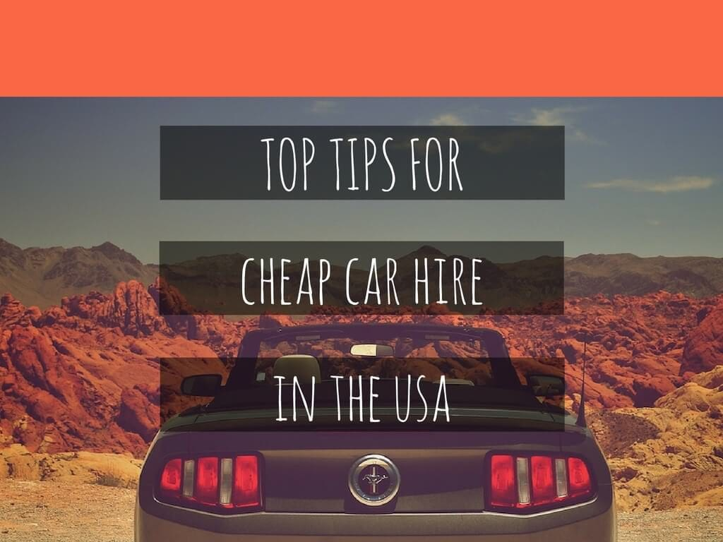 Top Tips to get CHEAP Car Hire in the USA