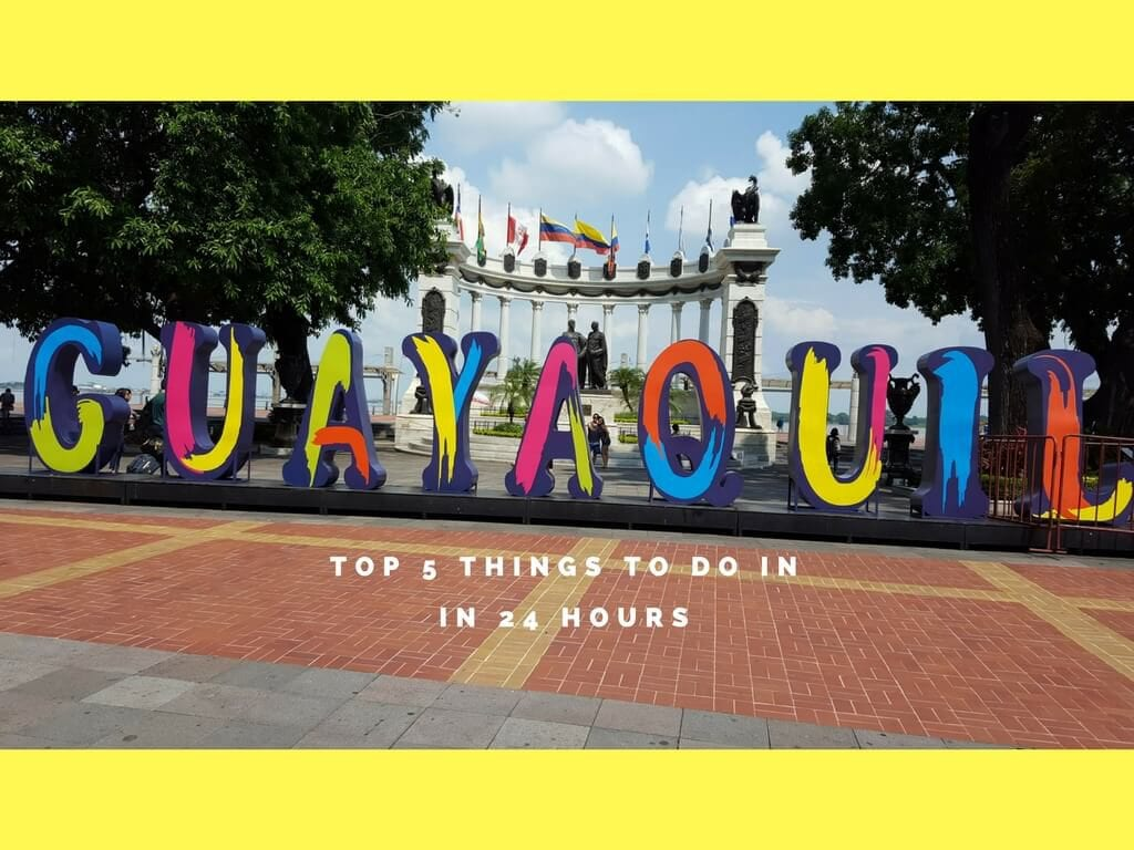 5 things to do in Guayaquil which don't suck