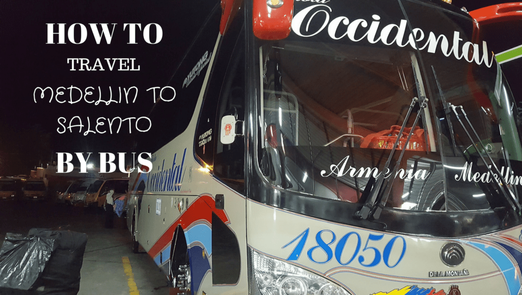 How to travel from Medellin to Salento