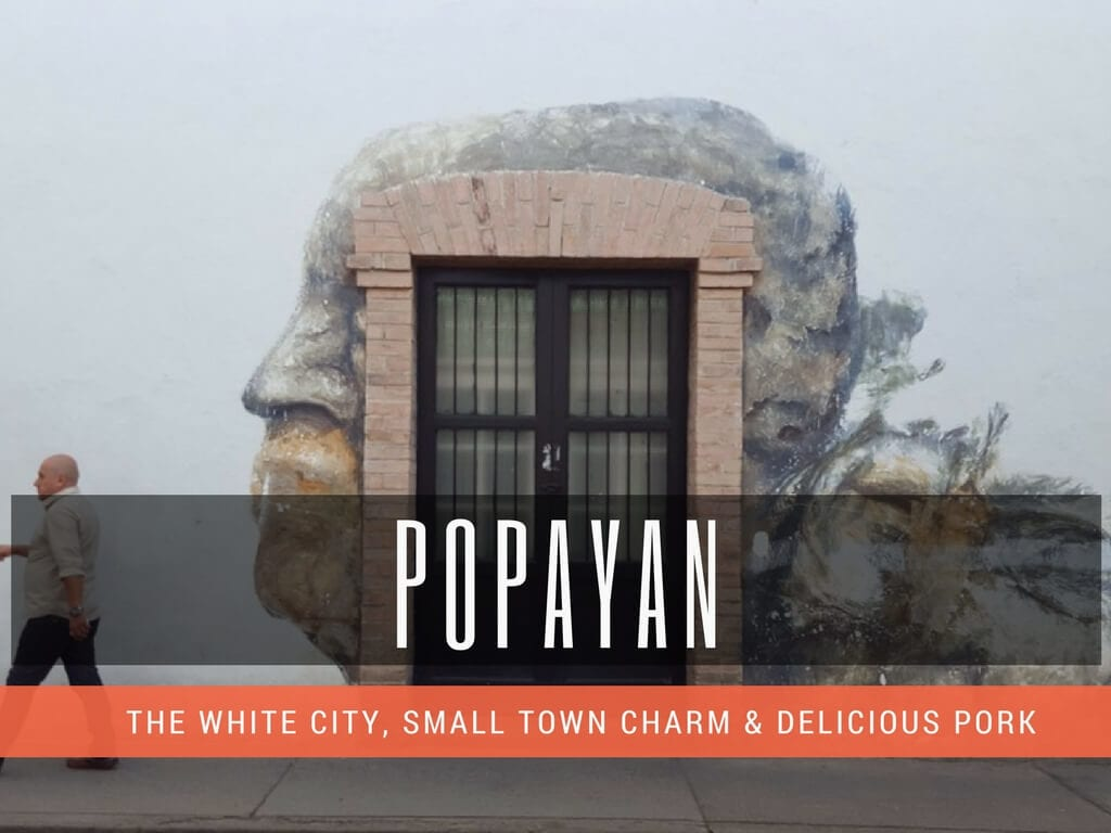 Popayan Colombia – 8 Interesting Things to do in 1 Day (which don't suck)