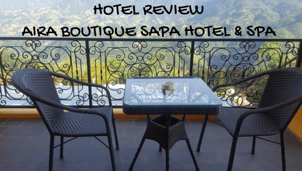 Aira Boutique Sapa Hotel & Spa Review – Staying at the luxurious Sapa Mountain Retreat