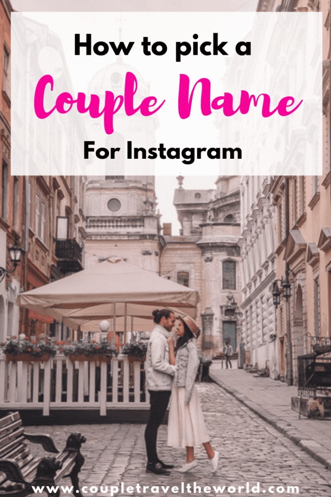 Couple Instagram Names What Is In A Name Couple Travel The World