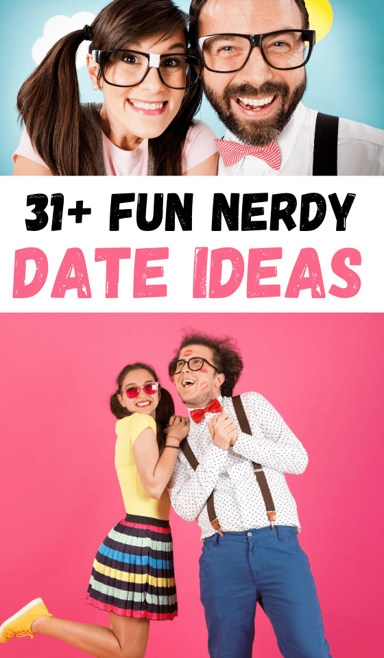 Nerdy Date Ideas: 31 Original Geeky Dates To Do This Weekend!